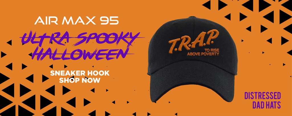 Air Max 95 Ultra Spooky Halloween Dad Hats to match Sneakers | Hats to match Nike Air Max 95 Ultra Spooky Halloween Shoes
