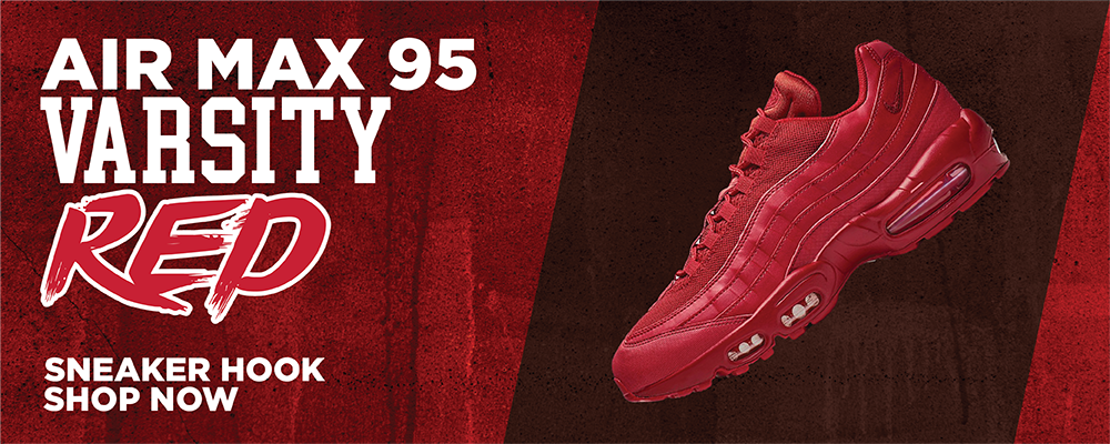 Air Max 95 'Varsity Red' Clothing to match Sneakers | Clothing to match Nike Air Max 95 'Varsity Red' Shoes
