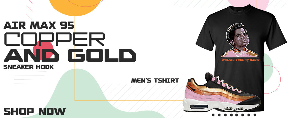 Air Max 95 WMNS Copper and Gold T Shirts to match Sneakers | Tees to match Nike Air Max 95 WMNS Copper and Gold Shoes