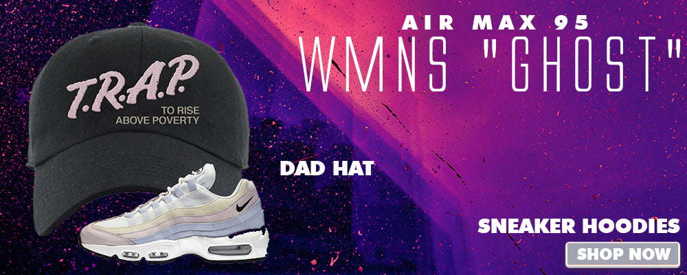 Air Max 95 WMNS Ghost Dad Hats to match Sneakers   Hats to match Nike Air Max 95 WMNS Ghost Shoes