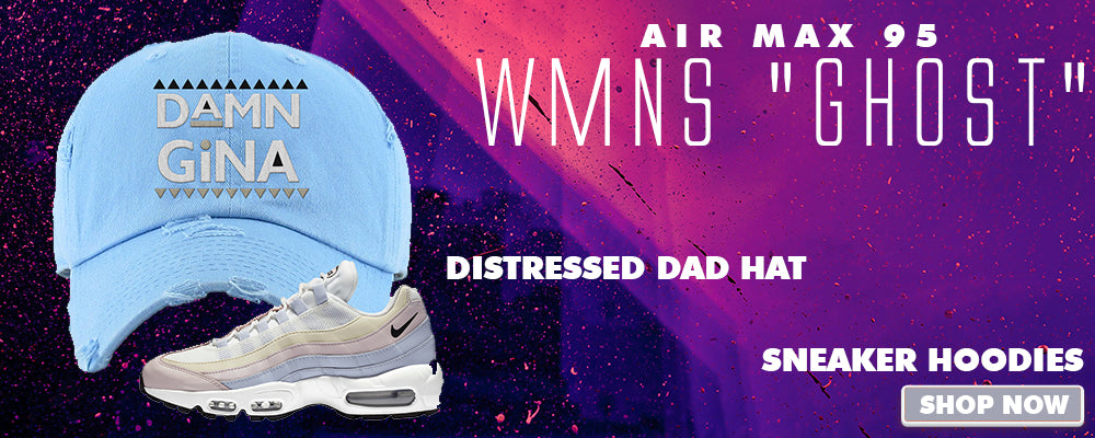 Air Max 95 WMNS Ghost Distressed Dad Hats to match Sneakers   Hats to match Nike Air Max 95 WMNS Ghost Shoes