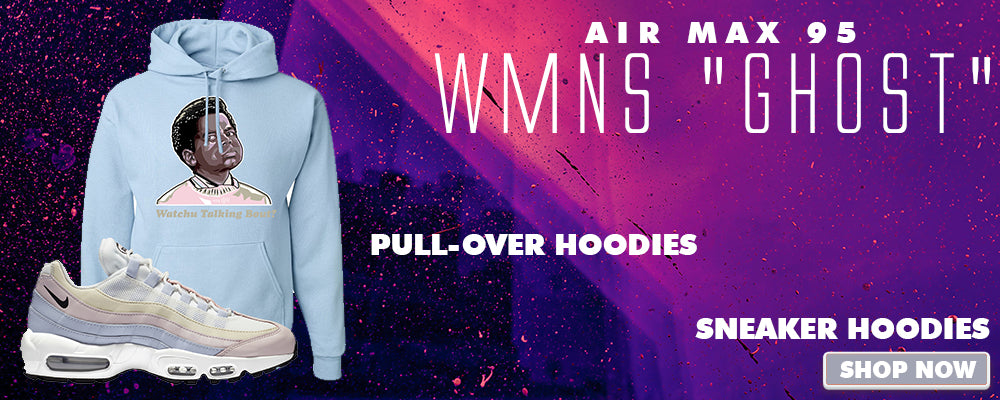 Air Max 95 WMNS Ghost Pullover Hoodies to match Sneakers   Hoodies to match Nike Air Max 95 WMNS Ghost Shoes