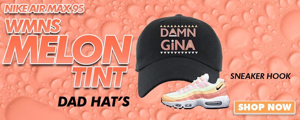 Air Max 95 WMNS Melon Tint Dad Hats to match Sneakers | Hats to match Nike Air Max 95 WMNS Melon Tint Shoes