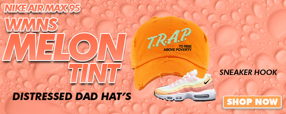 Air Max 95 WMNS Melon Tint Distressed Dad Hats to match Sneakers | Hats to match Nike Air Max 95 WMNS Melon Tint Shoes