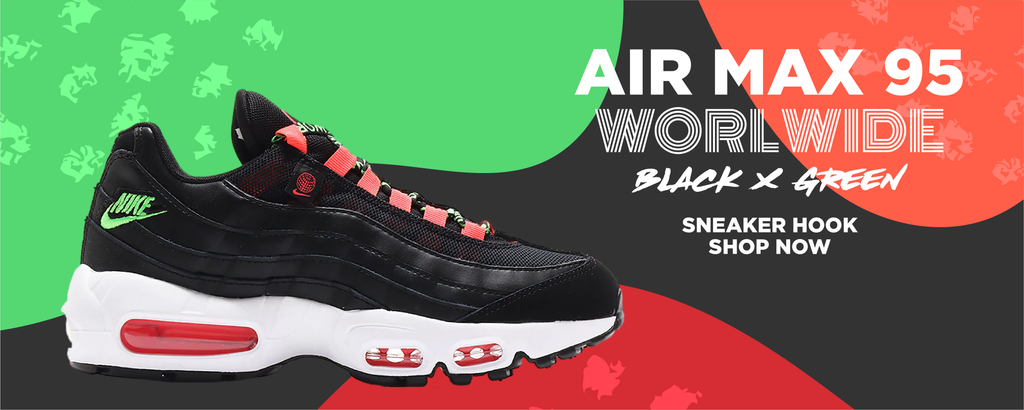 Air Max 95 Worldwide Black Green Clothing to match Sneakers | Clothing to match Nike Air Max 95 Worldwide Black Green Shoes