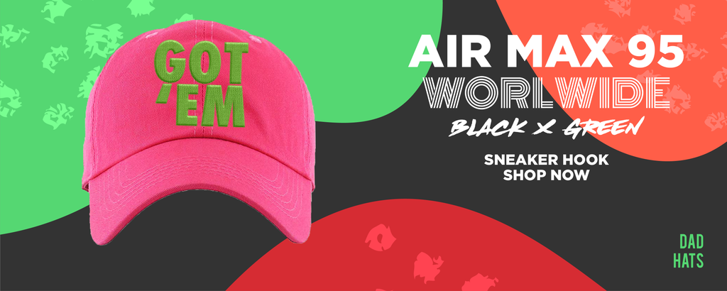 Air Max 95 Worldwide Black Green Dad Hats to match Sneakers | Hats to match Nike Air Max 95 Worldwide Black Green Shoes