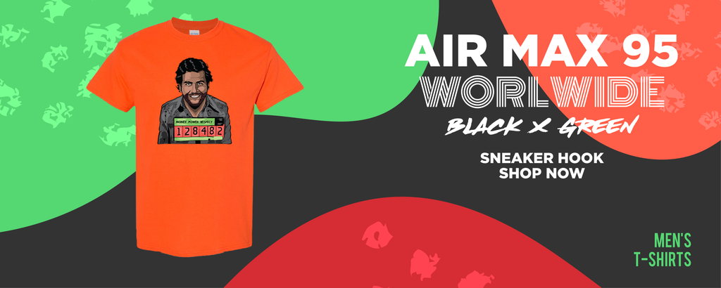 Air Max 95 Worldwide Black Green T Shirts to match Sneakers | Tees to match Nike Air Max 95 Worldwide Black Green Shoes