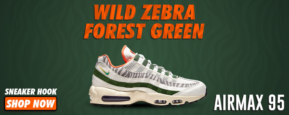 Air Max 95 Wild Zebra Forest Green Clothing to match Sneakers   Clothing to match Nike Air Max 95 Wild Zebra Forest Green Shoes