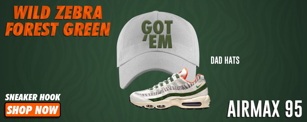 Air Max 95 Wild Zebra Forest Green Dad Hats to match Sneakers   Hats to match Nike Air Max 95 Wild Zebra Forest Green Shoes