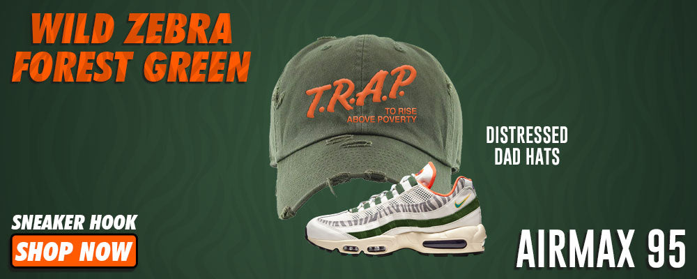 Air Max 95 Wild Zebra Forest Green Distressed Dad Hats to match Sneakers   Hats to match Nike Air Max 95 Wild Zebra Forest Green Shoes