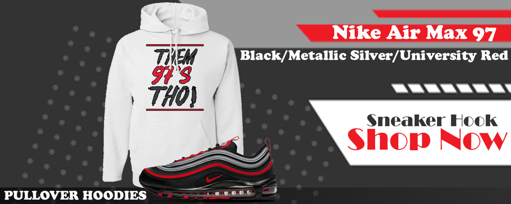 Air Max 97 Black/Metallic Silver/University Red Pullover Hoodies to match Sneakers | Hoodies to match Nike Air Max 97 Black/Metallic Silver/University Red Shoes