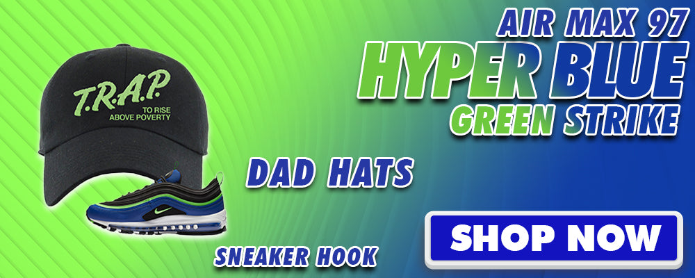 Air Max 97 Hyper Blue Green Strike Dad Hats to match Sneakers | Hats to match Nike Air Max 97 Hyper Blue Green Strike Shoes