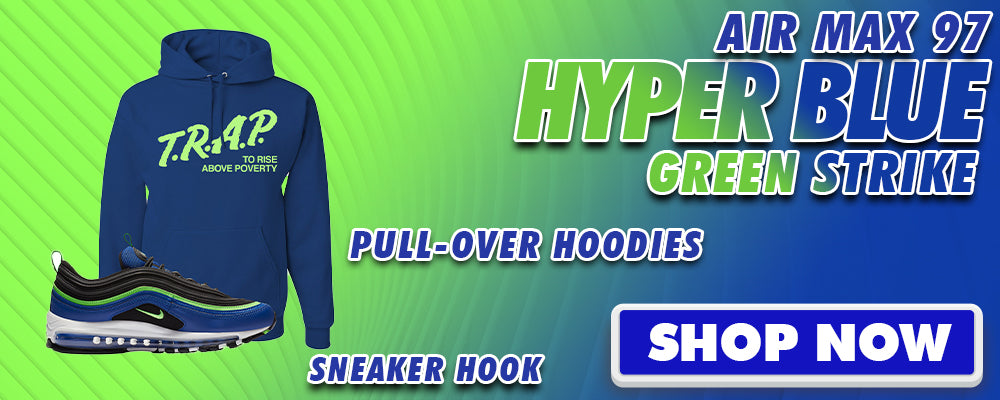 Air Max 97 Hyper Blue Green Strike Pullover Hoodies to match Sneakers | Hoodies to match Nike Air Max 97 Hyper Blue Green Strike Shoes