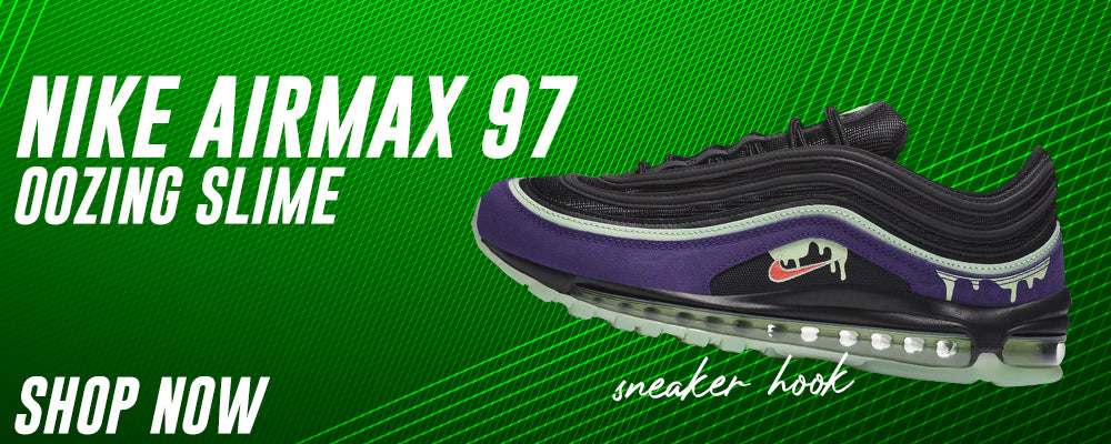 Air Max 97 Oozing Slime Clothing to match Sneakers | Clothing to match Nike Air Max 97 Oozing Slime Shoes