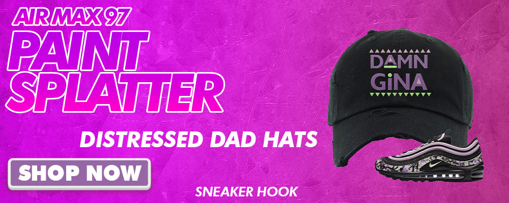 Air Max 97 Paint Splatter Distressed Dad Hats to match Sneakers | Hats to match Nike Air Max 97 Paint Splatter Shoes