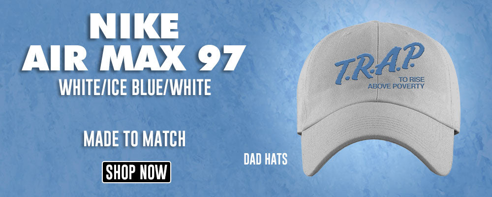 Air Max 97 White/Ice Blue/White Dad Hats to match Sneakers | Hats to match Nike Air Max 97 White/Ice Blue/White Shoes