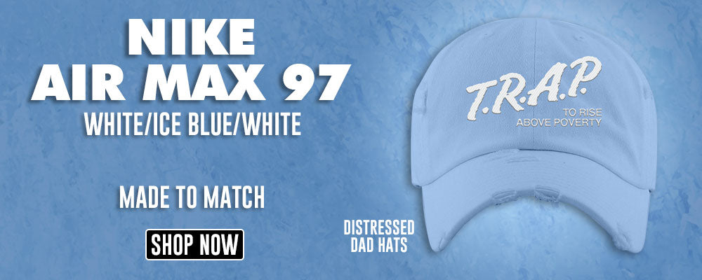 Air Max 97 White/Ice Blue/White Distressed Dad Hats to match Sneakers | Hats to match Nike Air Max 97 White/Ice Blue/White Shoes