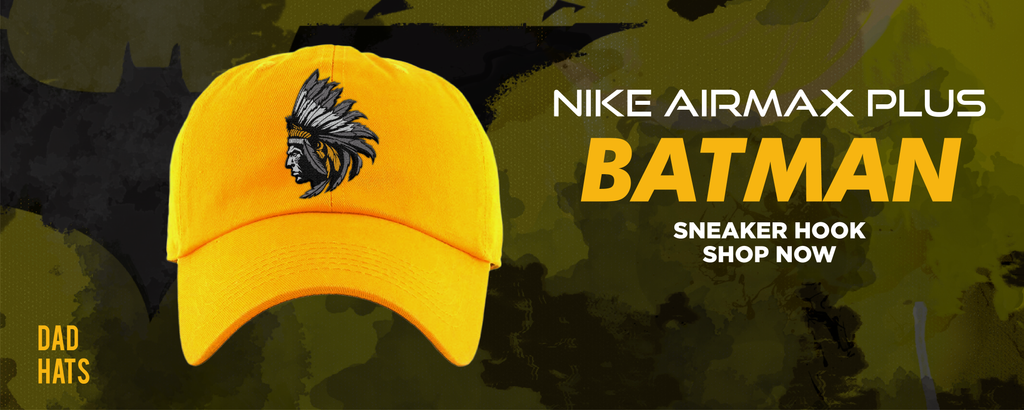 Air Max Plus Batman Dad Hats to match Sneakers | Hats to match Nike Air Max Plus Batman Shoes