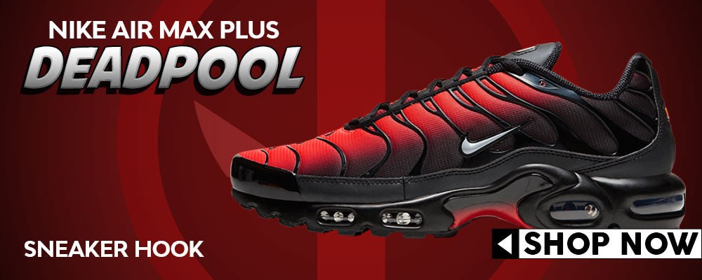 Air Max Plus Dead Pool Clothing to match Sneakers | Clothing to match Nike Air Max Plus Dead Pool Shoes