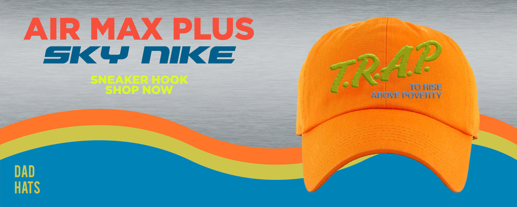"""Air Max Plus """"Sky Nike"""" Dad Hats to match Sneakers 