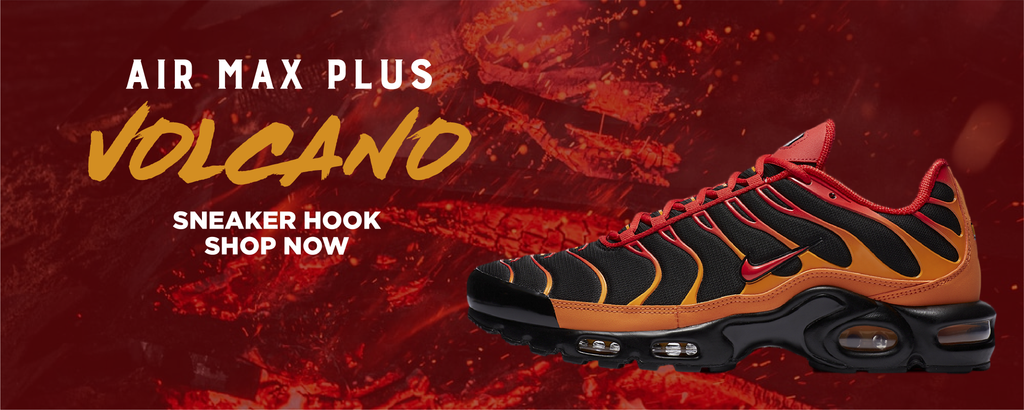 Air Max Plus Volcano Clothing to match Sneakers | Clothing to match Nike Air Max Plus Volcano Shoes
