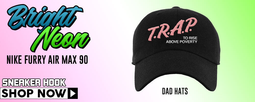 Furry Air Max 90 Bright Neon Dad Hats to match Sneakers | Hats to match Nike Furry Air Max 90 Bright Neon Shoes