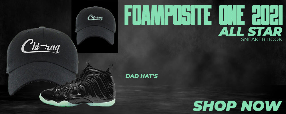 Air Foamposite One 2021 All Star Dad Hats to match Sneakers | Hats to match Nike Air Foamposite One 2021 All Star Shoes
