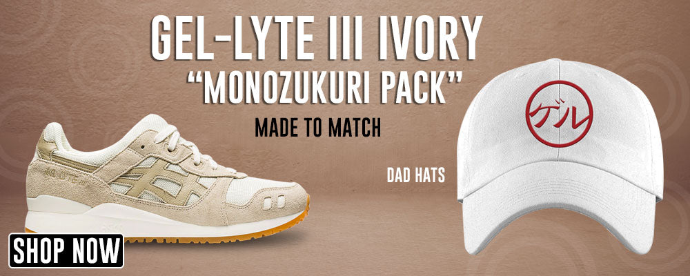 GEL-Lyte III 'Monozukuri Pack' Ivory Dad Hats to match Sneakers | Hats to match ASICS GEL-Lyte III 'Monozukuri Pack' Ivory Shoes