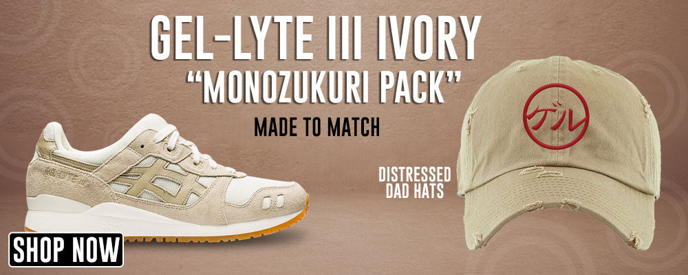 GEL-Lyte III 'Monozukuri Pack' Ivory Distressed Dad Hats to match Sneakers | Hats to match ASICS GEL-Lyte III 'Monozukuri Pack' Ivory Shoes