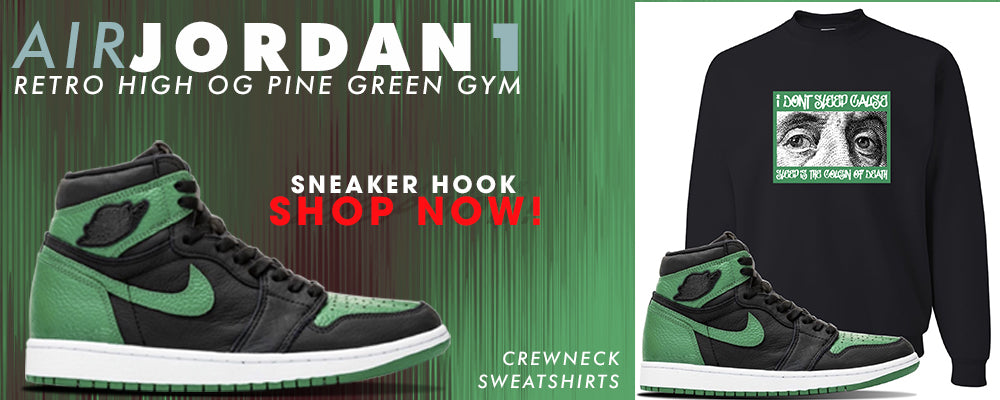 Jordan 1 Retro High OG Pine Green Gym Crewneck Sweatshirts to match Sneakers | Crewnecks to match Air Jordan 1 Retro High OG Pine Green Gym Shoes
