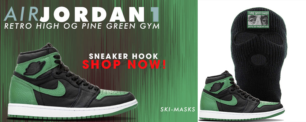 Jordan 1 Retro High OG Pine Green Gym Ski Masks to match Sneakers | Winter Masks to match Air Jordan 1 Retro High OG Pine Green Gym Shoes