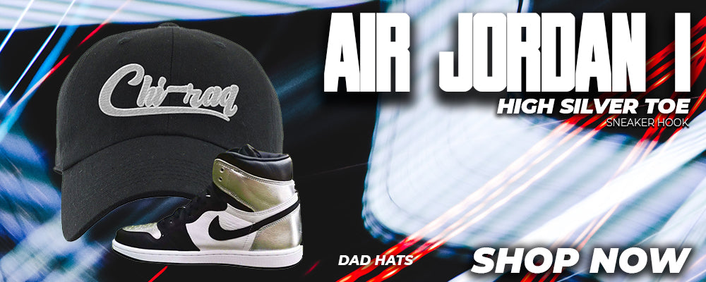 Air Jordan 1 High Silver Toe Dad Hats to match Sneakers | Hats to match Nike Air Jordan 1 High Silver Toe Shoes