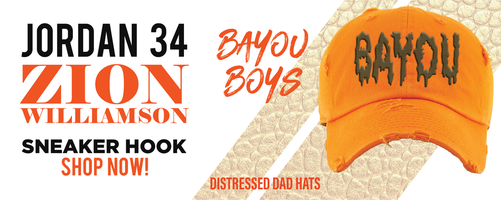 34 x Zion Williamson Bayou Boys PE Distressed Dad Hats to match Sneakers | Hats to match Jordan 34 x Zion Williamson Bayou Boys PE Shoes