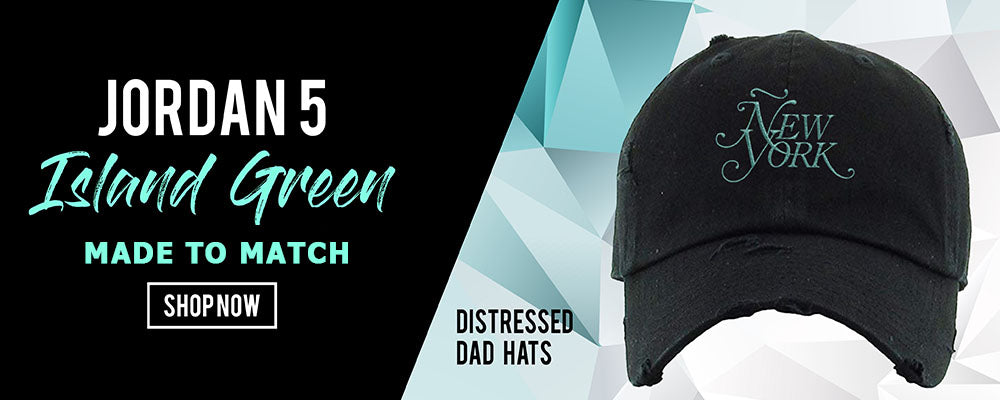 DISTRESSED DAD HATS TO MATCH JORDAN 5 ISLAND GREEN SNEAKERS