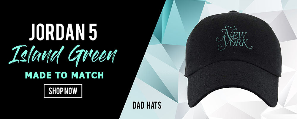 DAD HATS TO MATCH JORDAN 5 ISLAND GREEN SNEAKERS