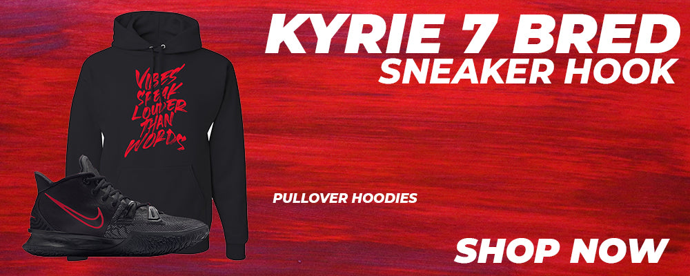 Kyrie 7 Bred Pullover Hoodies to match Sneakers | Hoodies to match Nike Kyrie 7 Bred Shoes