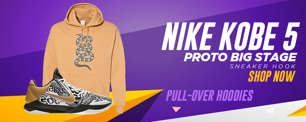 Kobe 5 Protro Big Stage Pullover Hoodies to match Sneakers   Hoodies to match Nike Kobe 5 Protro Big Stage Shoes