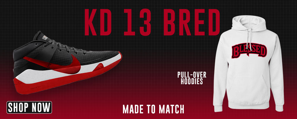 KD 13 Bred Pullover Hoodies to match Sneakers | Hoodies to match Nike KD 13 Bred Shoes