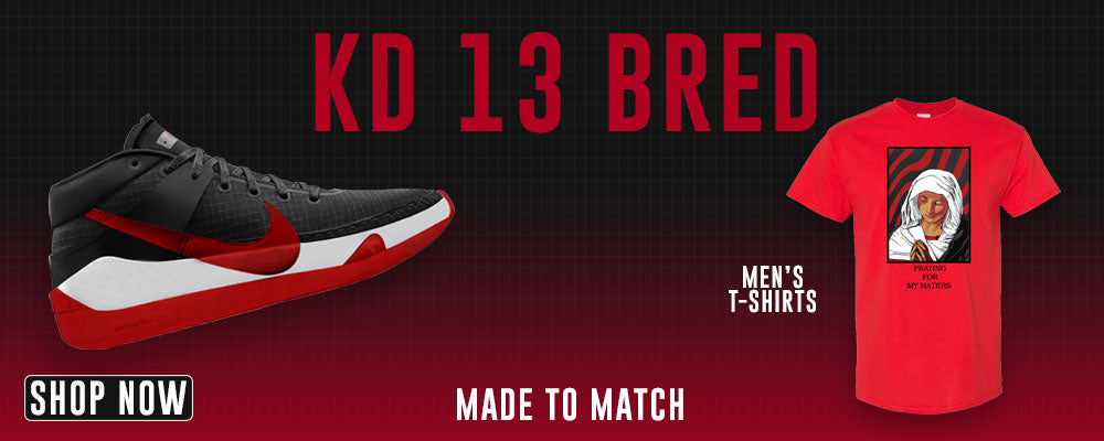 KD 13 Bred T Shirts to match Sneakers | Tees to match Nike KD 13 Bred Shoes