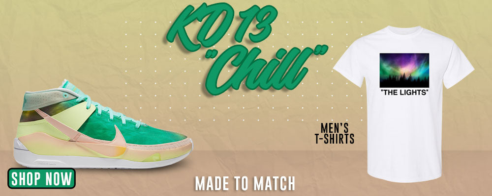 KD 13 Chill T Shirts to match Sneakers   Tees to match Nike KD 13 Chill Shoes