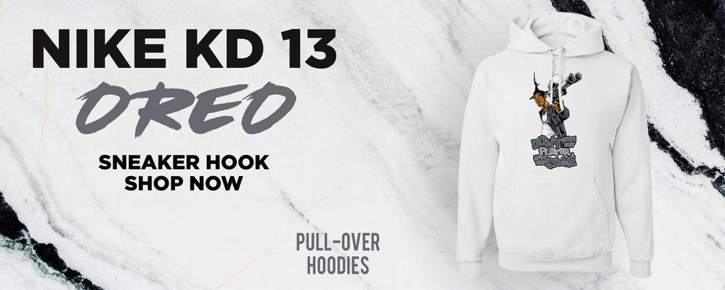 KD 13 Oreo Pullover Hoodies to match Sneakers | Hoodies to match Nike KD 13 Oreo Shoes