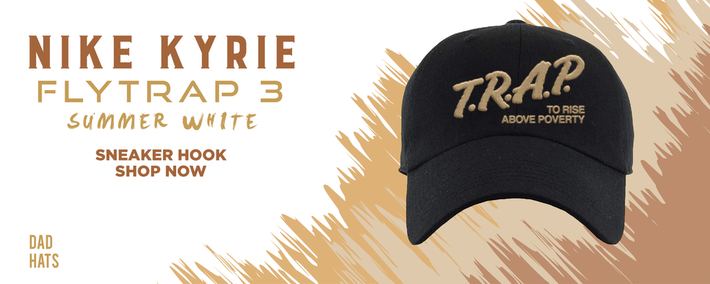 Kyrie Flytrap 3 Summit White Dad Hats to match Sneakers | Hats to match Nike Kyrie Flytrap 3 Summit White Shoes