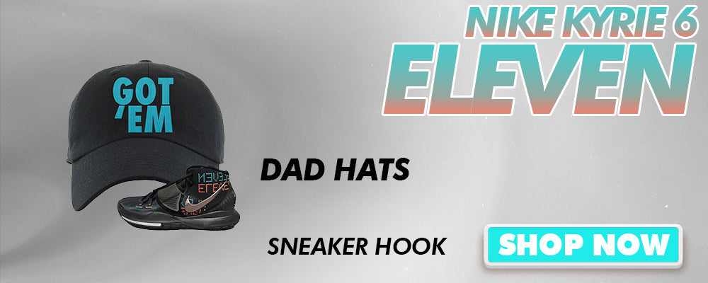 Kyrie 6 Eleven Dad Hats to match Sneakers | Hats to match Nike Kyrie 6 Eleven Shoes