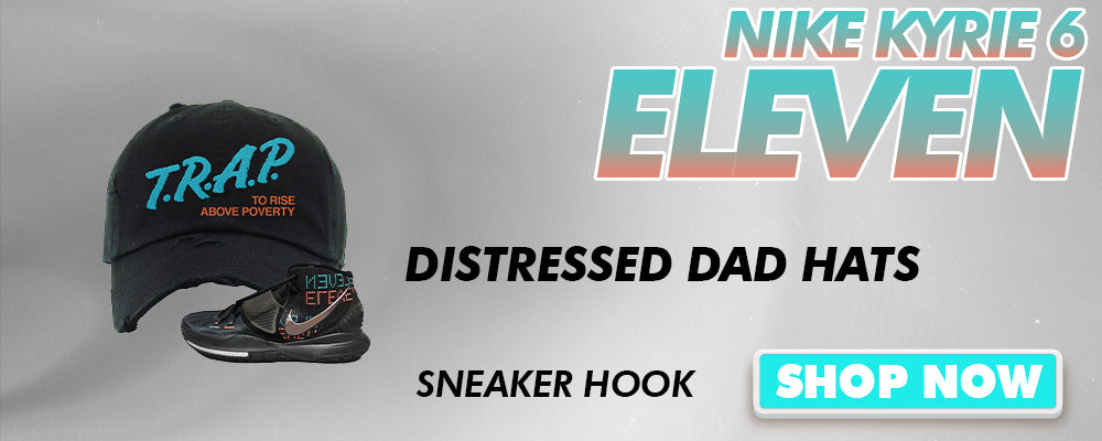 Kyrie 6 Eleven Distressed Dad Hats to match Sneakers | Hats to match Nike Kyrie 6 Eleven Shoes