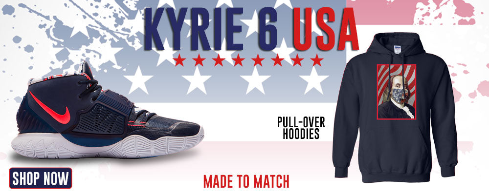 Kyrie 6 USA Pullover Hoodies to match Sneakers | Hoodies to match Nike Kyrie 6 USA Shoes