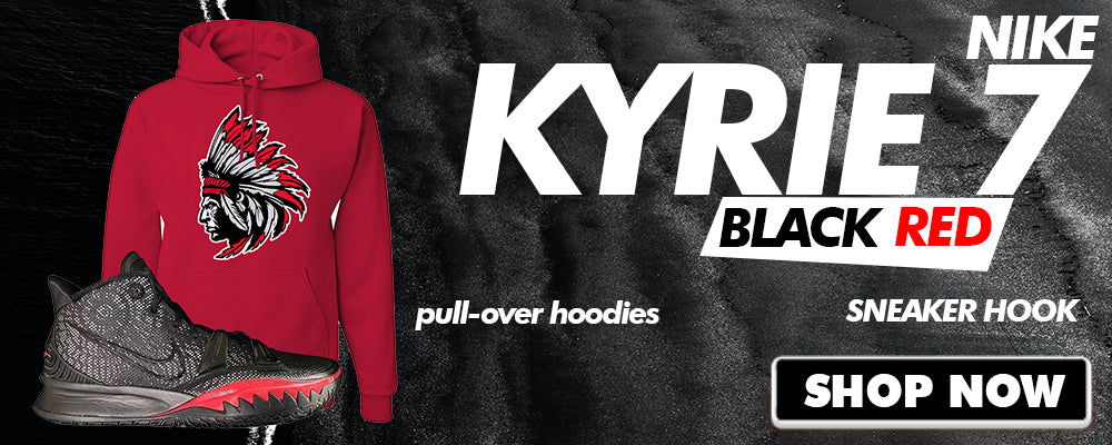 Kyrie 7 Black Red Pullover Hoodies to match Sneakers | Hoodies to match Nike Kyrie 7 Black Red Shoes
