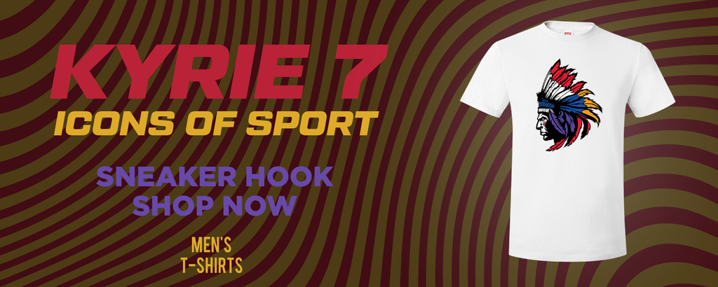 Kyrie 7 Icons of Sport T Shirts to match Sneakers | Tees to match Nike Kyrie 7 Icons of Sport Shoes