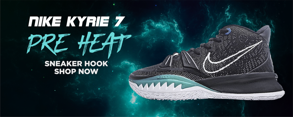 Kyrie 7 Pre Heat Clothing to match Sneakers | Clothing to match Nike Kyrie 7 Pre Heat Shoes