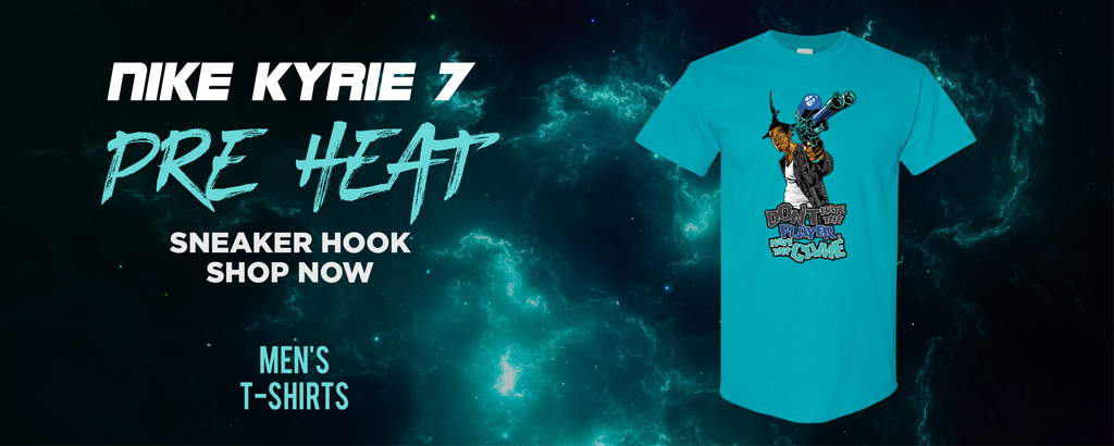 Kyrie 7 Pre Heat T Shirts to match Sneakers | Tees to match Nike Kyrie 7 Pre Heat Shoes