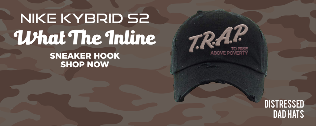 Kybrid S2 What The Inline Distressed Dad Hats to match Sneakers | Hats to match Nike Kybrid S2 What The Inline Shoes